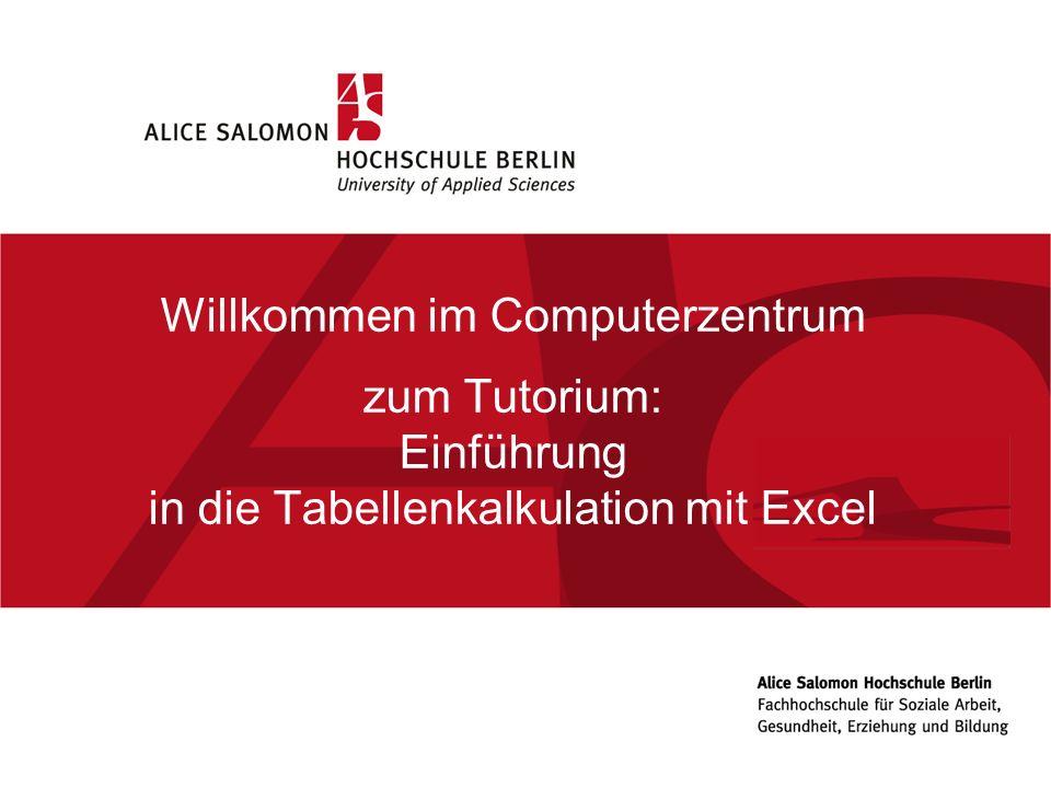 05.11.10 Willkommen im Computerzentrum zum Tutorium: Einführung in die Tabellenkalkulation mit Excel.