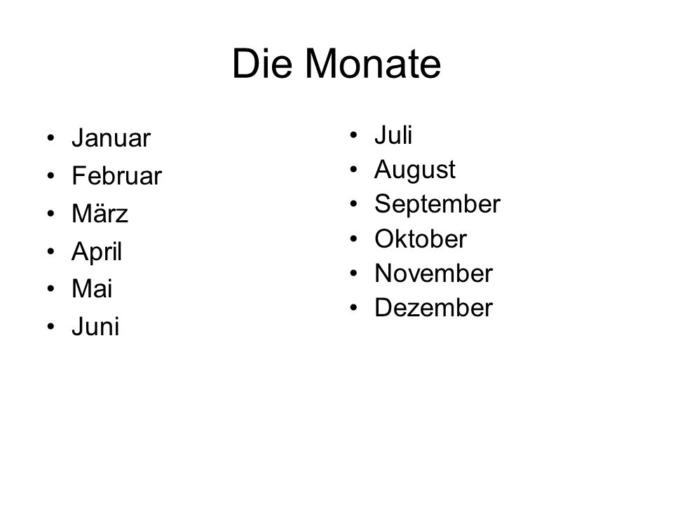 Die Monate Januar Februar März April Mai Juni Juli August September