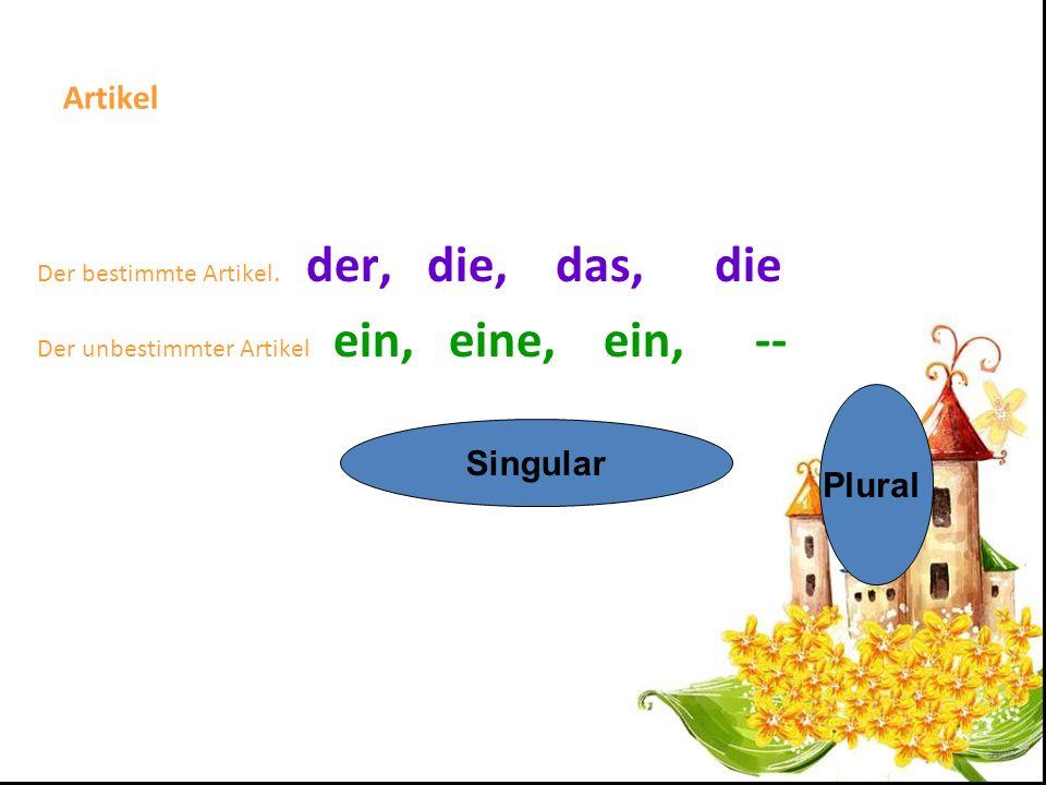Artikel Plural Singular Der bestimmte Artikel. der, die, das, die