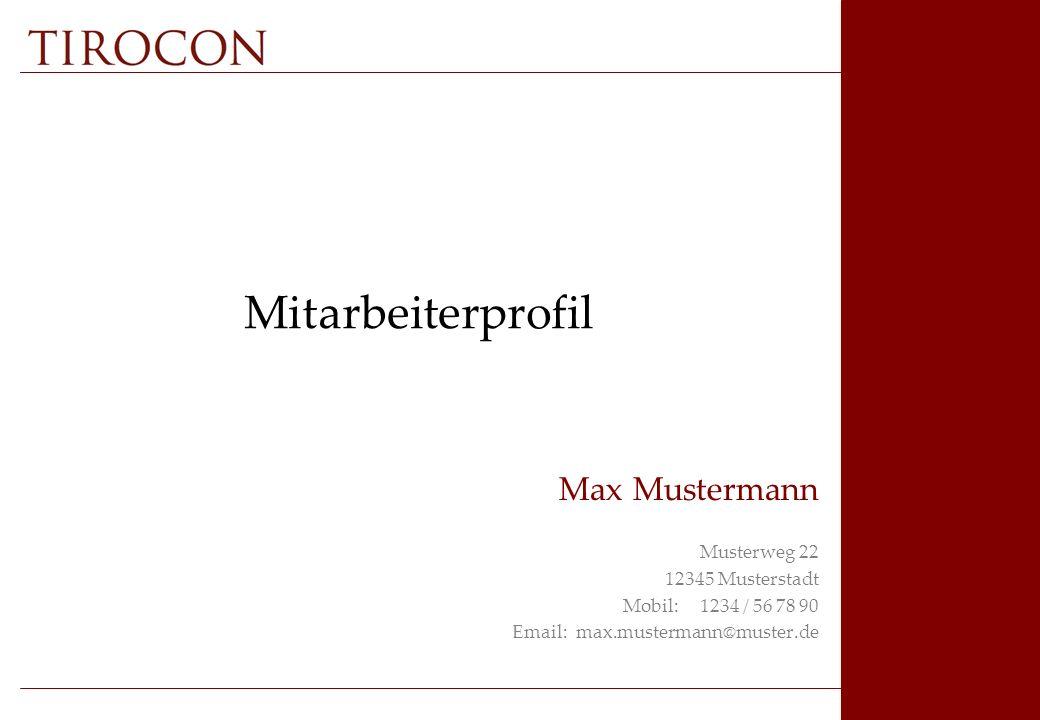 Mitarbeiterprofil Max Mustermann Musterweg 22 12345 Musterstadt