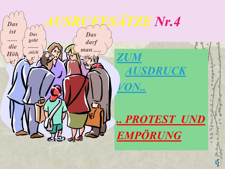 AUSRUFESÄTZE Nr.4 ZUM AUSDRUCK VON.. .. PROTEST UND EMPÖRUNG Das ist