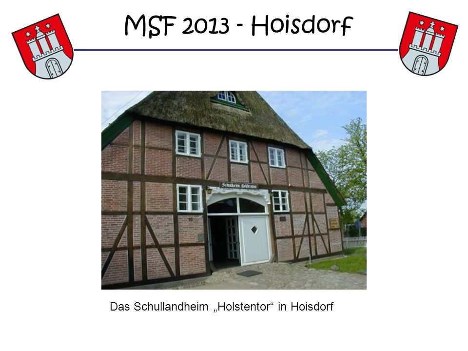 "MSF Hoisdorf Das Schullandheim ""Holstentor in Hoisdorf"
