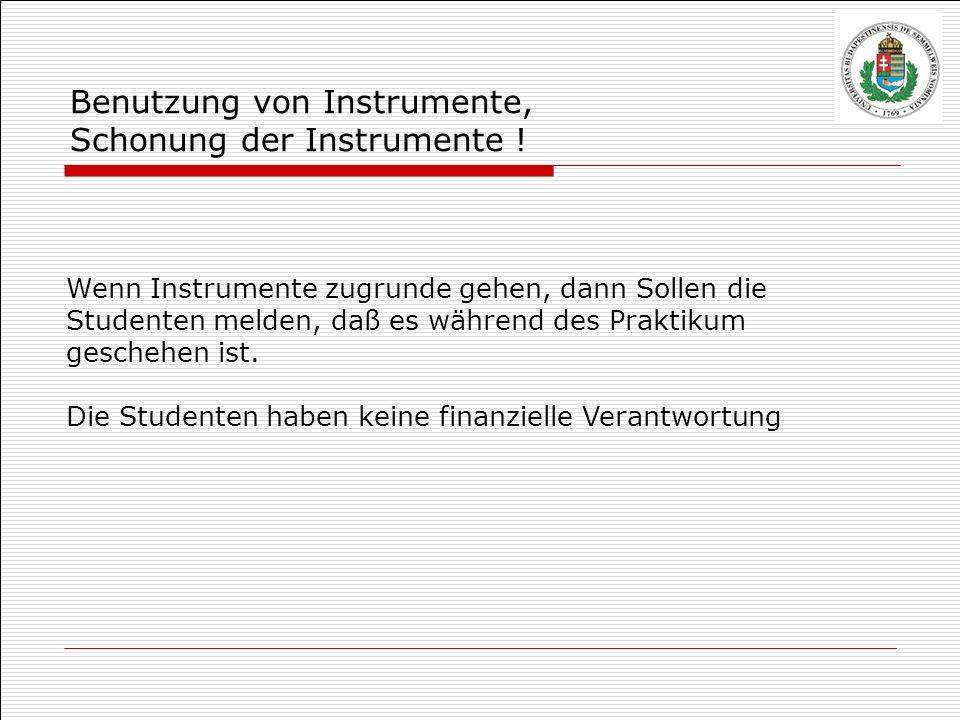 Benutzung von Instrumente, Schonung der Instrumente !