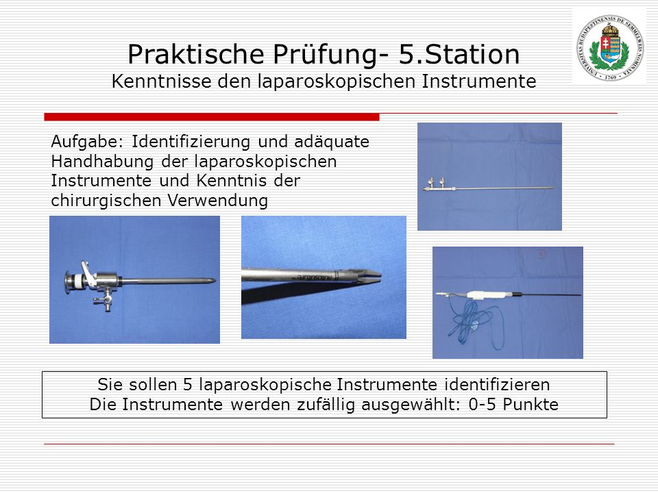 3535 Praktische Prüfung- 5.Station Kenntnisse den laparoskopischen Instrumente.