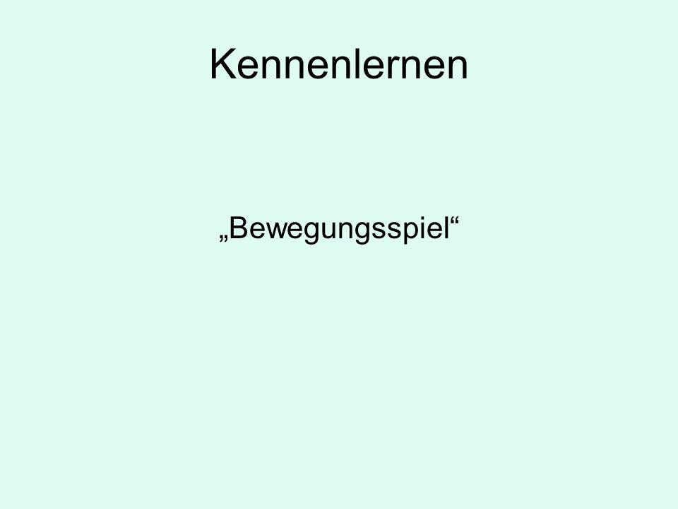 """Kennenlernen """"Bewegungsspiel"""