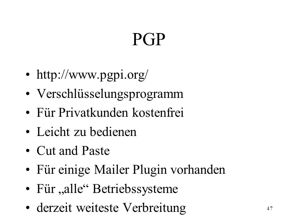 PGP http://www.pgpi.org/ Verschlüsselungsprogramm