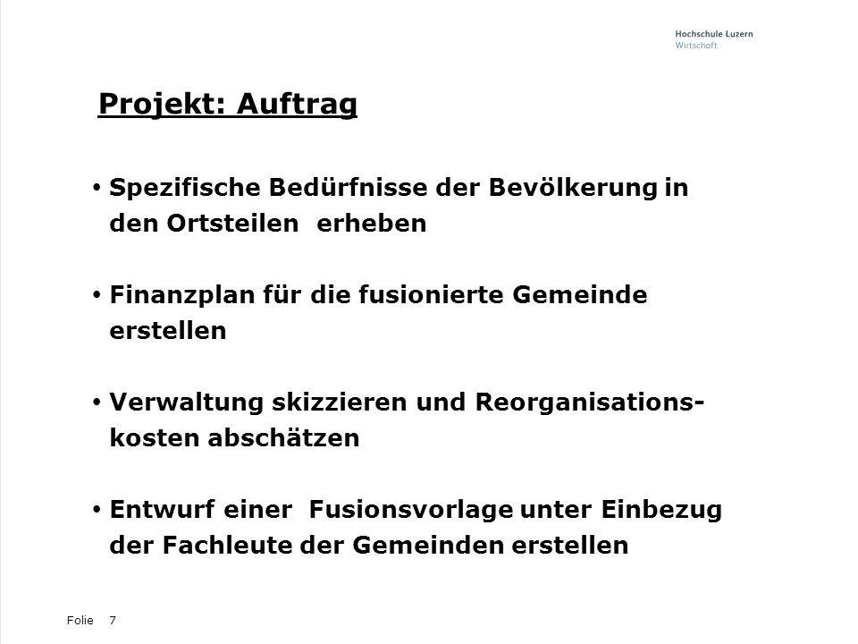 Projekt: Auftrag Spezifische Bedürfnisse der Bevölkerung in den Ortsteilen erheben. Finanzplan für die fusionierte Gemeinde erstellen.