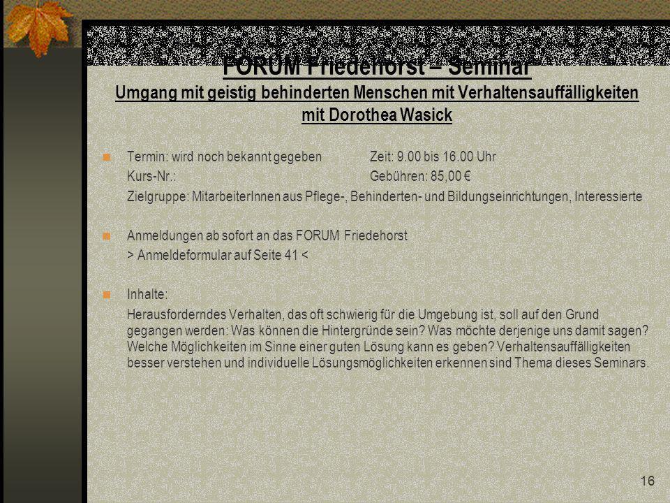 FORUM Friedehorst – Seminar Umgang mit geistig behinderten Menschen mit Verhaltensauffälligkeiten mit Dorothea Wasick