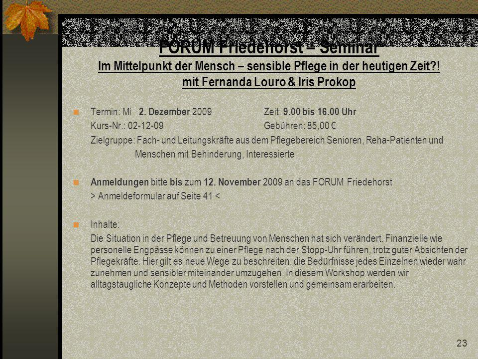 FORUM Friedehorst – Seminar Im Mittelpunkt der Mensch – sensible Pflege in der heutigen Zeit ! mit Fernanda Louro & Iris Prokop