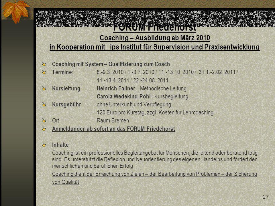FORUM Friedehorst Coaching – Ausbildung ab März 2010 in Kooperation mit ips Institut für Supervision und Praxisentwicklung