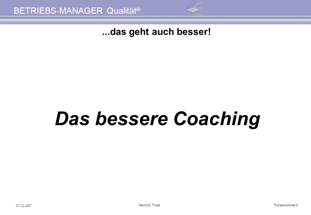 ...das geht auch besser! Das bessere Coaching Heinz D. Trost