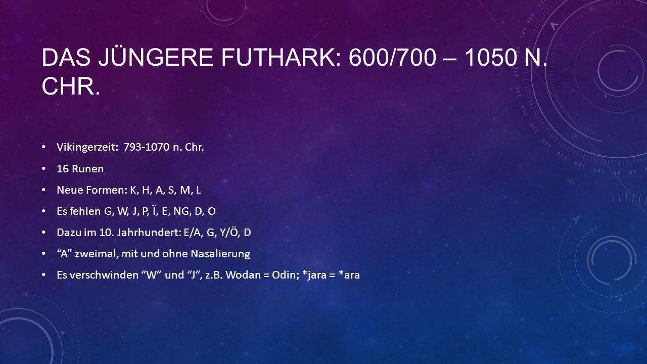 Das jüngere futhark: 600/700 – 1050 n. chr.