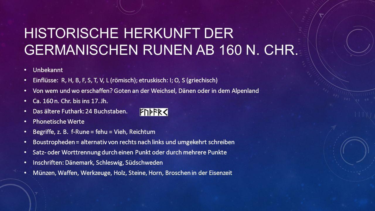 Historische Herkunft der germanischen runen ab 160 n. chr.