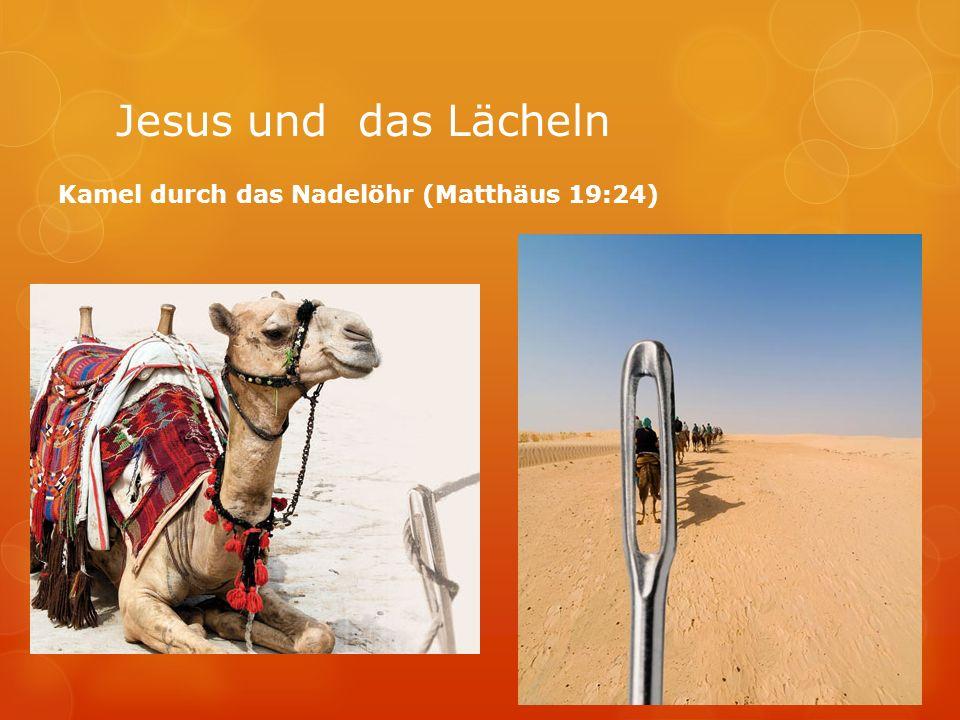 Kamel durch das Nadelöhr (Matthäus 19:24)