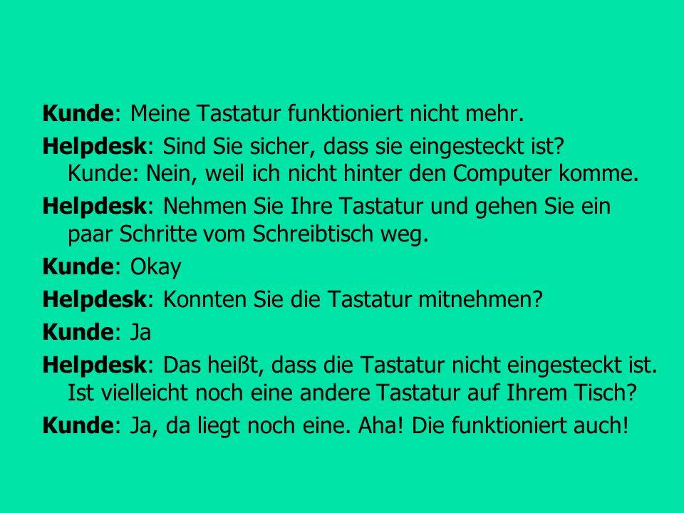 Kunde: Meine Tastatur funktioniert nicht mehr.