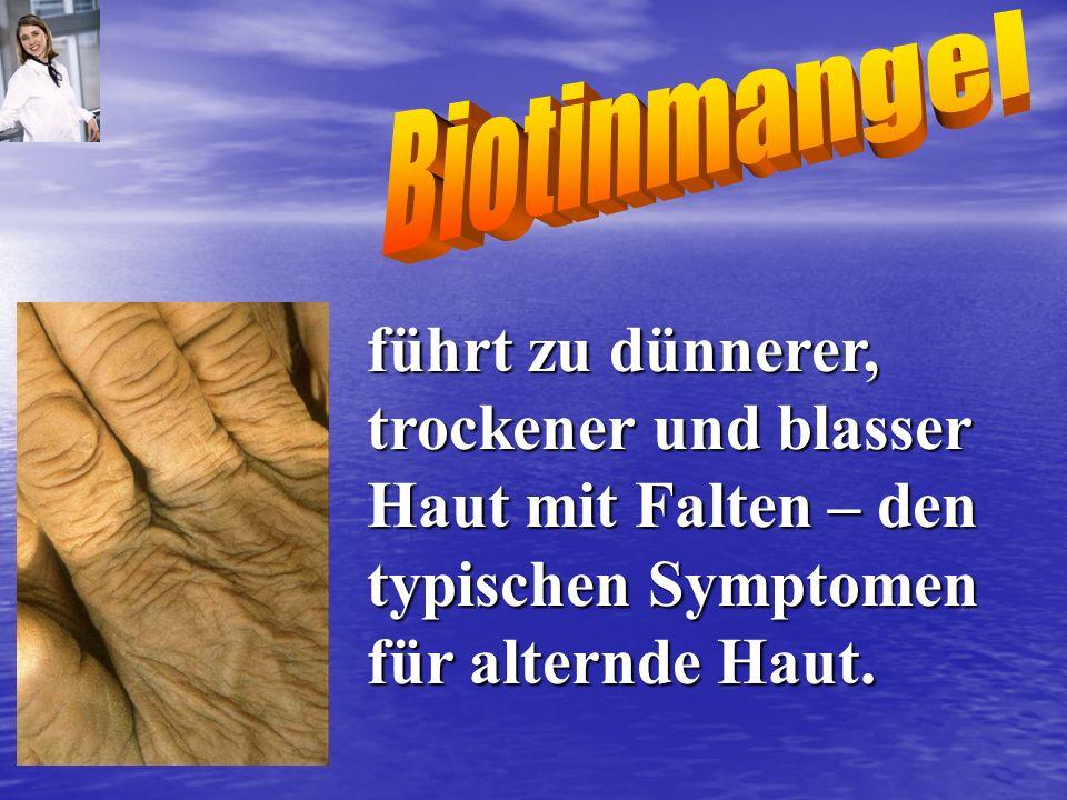 Biotinmangel führt zu dünnerer, trockener und blasser Haut mit Falten – den typischen Symptomen für alternde Haut.