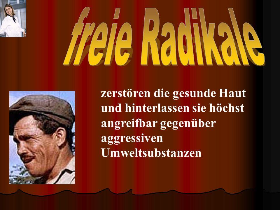 freie Radikale zerstören die gesunde Haut und hinterlassen sie höchst angreifbar gegenüber aggressiven.