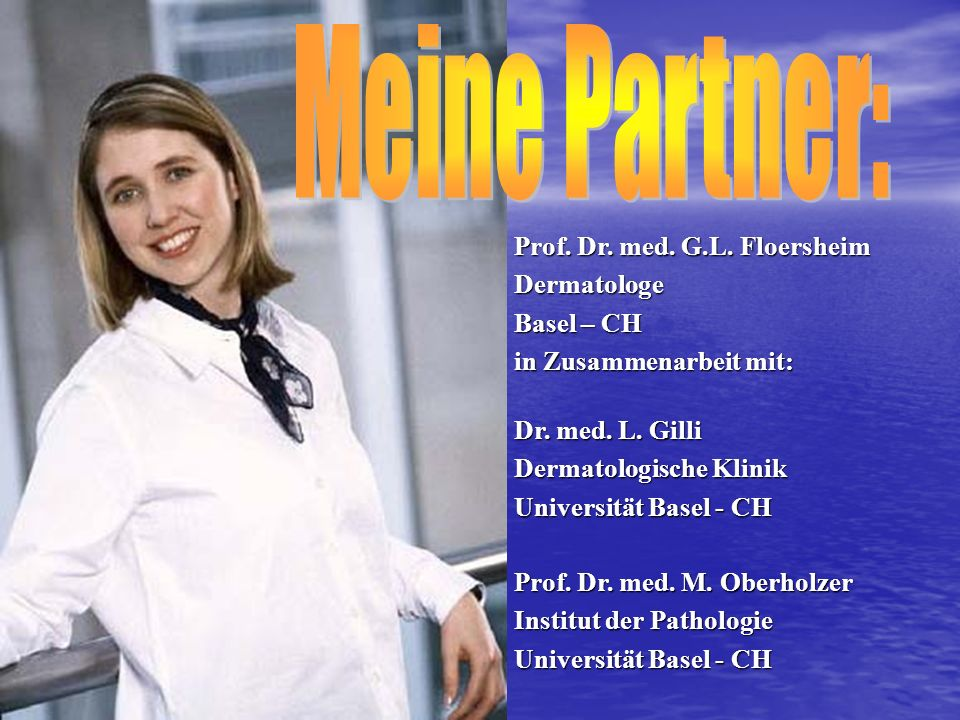 Meine Partner: Prof. Dr. med. G.L. Floersheim Dermatologe Basel – CH