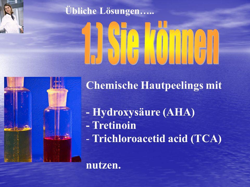 Chemische Hautpeelings mit - Hydroxysäure (AHA) - Tretinoin