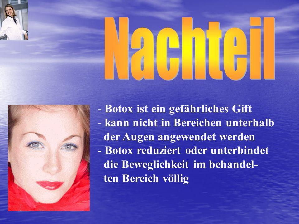 Nachteil Botox ist ein gefährliches Gift