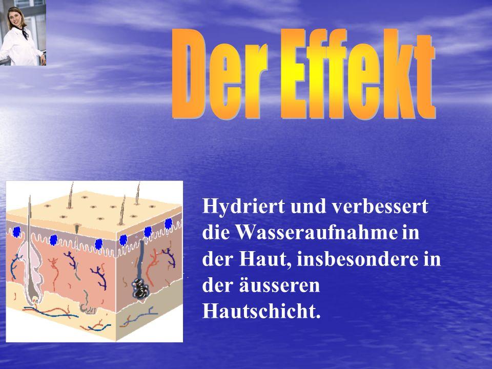 Der Effekt Hydriert und verbessert die Wasseraufnahme in der Haut, insbesondere in der äusseren Hautschicht.
