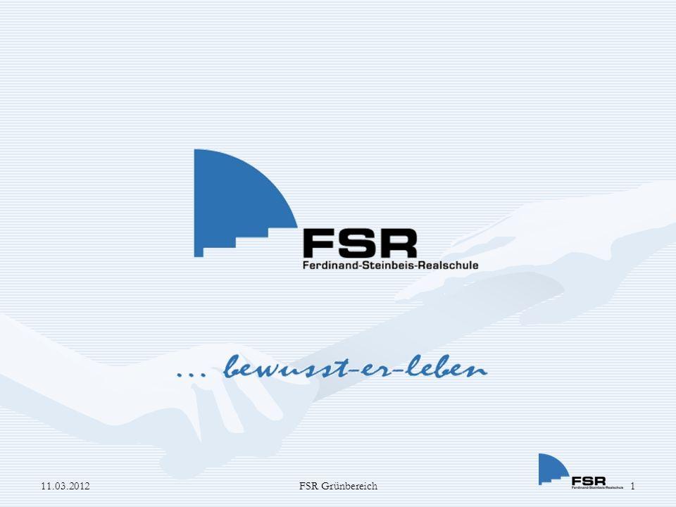 11.03.2012 11.03.2012 FSR Grünbereich FSR-Grünbereich