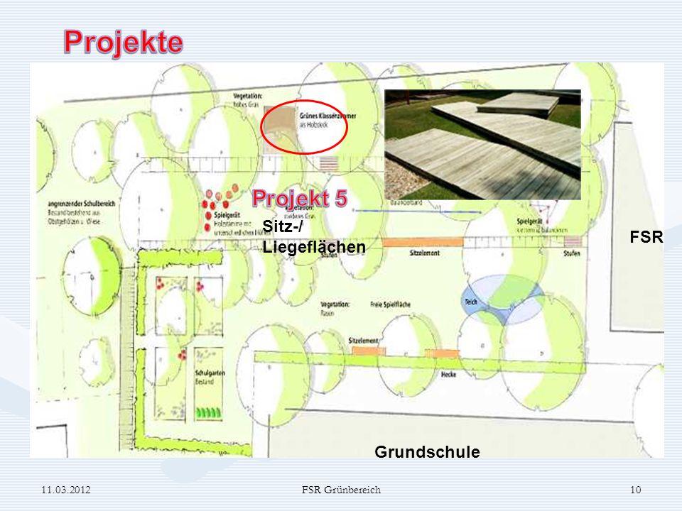 Projekte Projekt 5 Sitz-/ Liegeflächen FSR Grundschule 11.03.2012