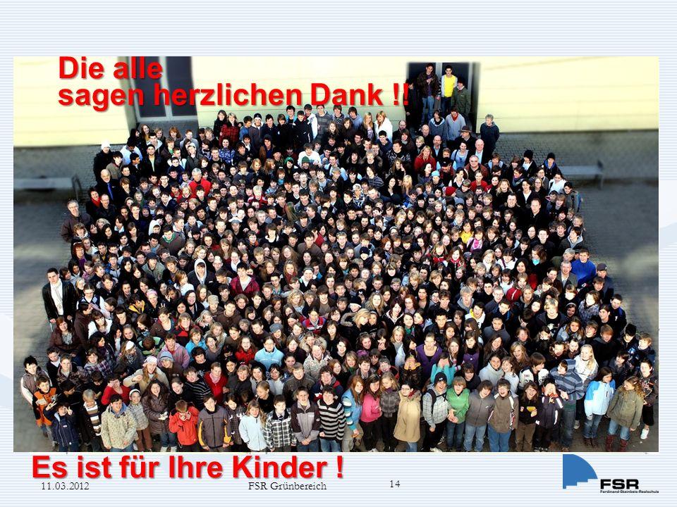 Die alle sagen herzlichen Dank !! Es ist für Ihre Kinder ! 11.03.2012