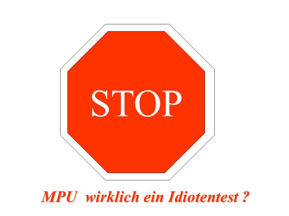 STOP MPU wirklich ein Idiotentest