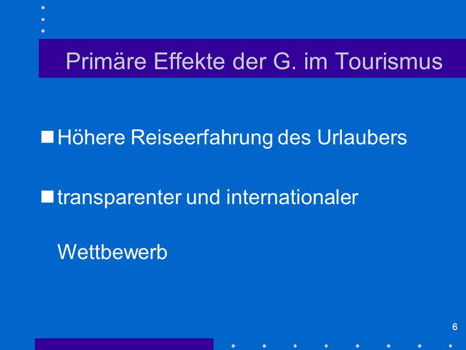 Primäre Effekte der G. im Tourismus