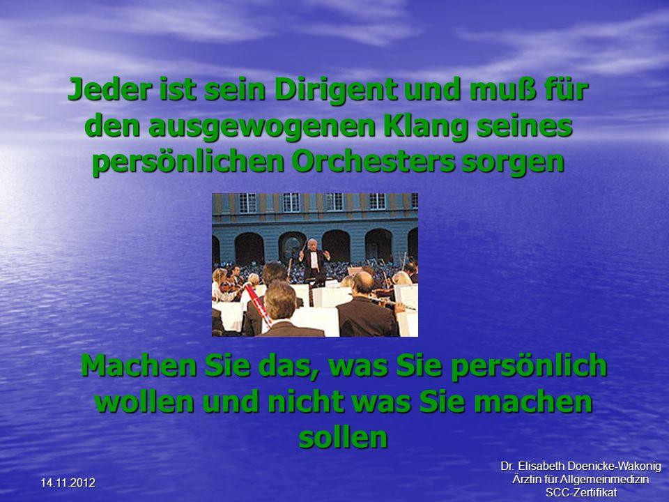 Jeder ist sein Dirigent und muß für den ausgewogenen Klang seines persönlichen Orchesters sorgen