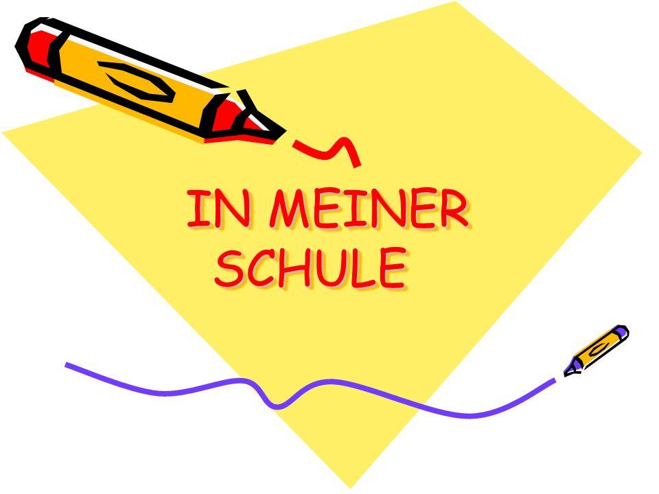 IN MEINER SCHULE