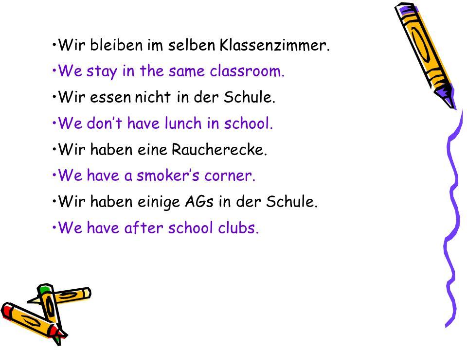 Wir bleiben im selben Klassenzimmer.