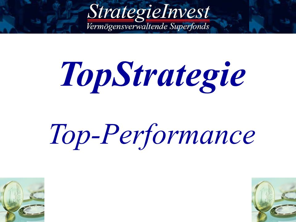 31. März 2017 TopStrategie Top-Performance