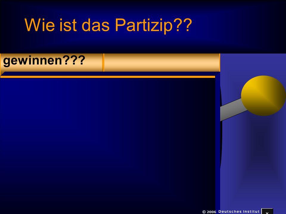 Wie ist das Partizip gewinnen © 2006 x