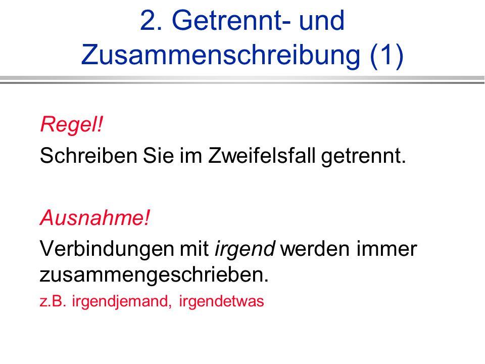2. Getrennt- und Zusammenschreibung (1)