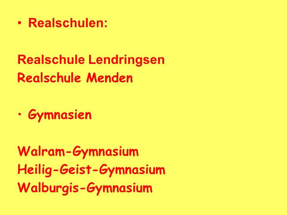 Realschulen: Realschule Lendringsen. Realschule Menden. Gymnasien. Walram-Gymnasium. Heilig-Geist-Gymnasium.