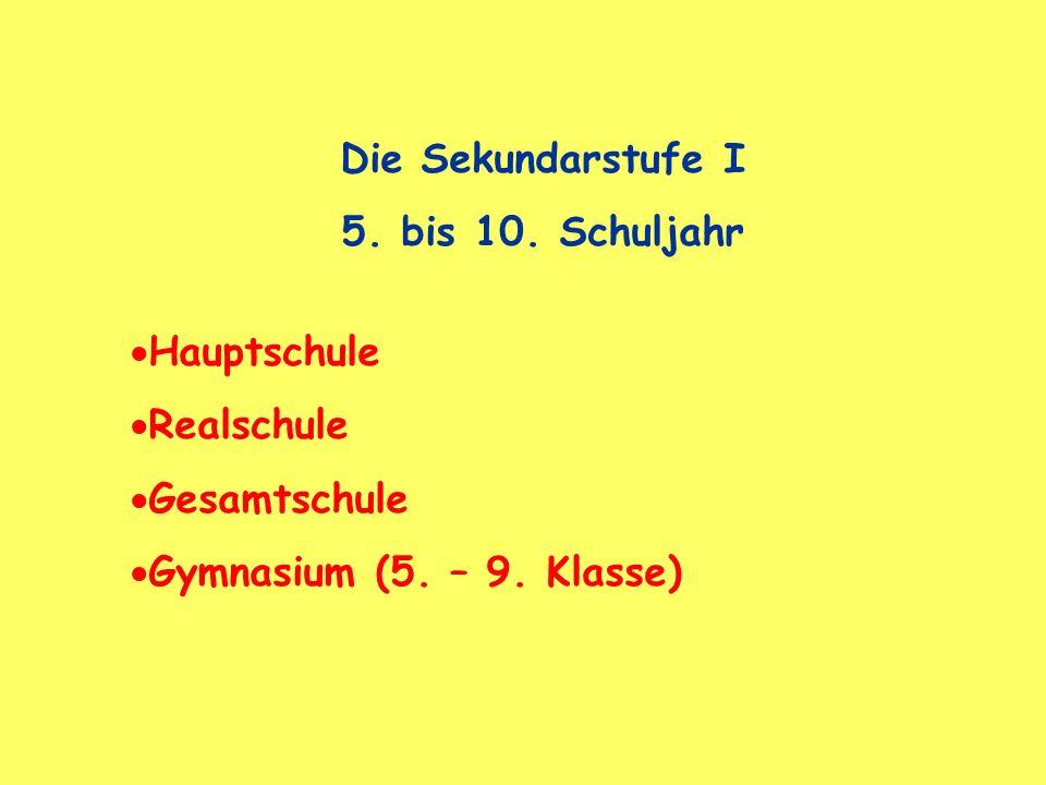 Die Sekundarstufe I 5. bis 10. Schuljahr. Hauptschule.