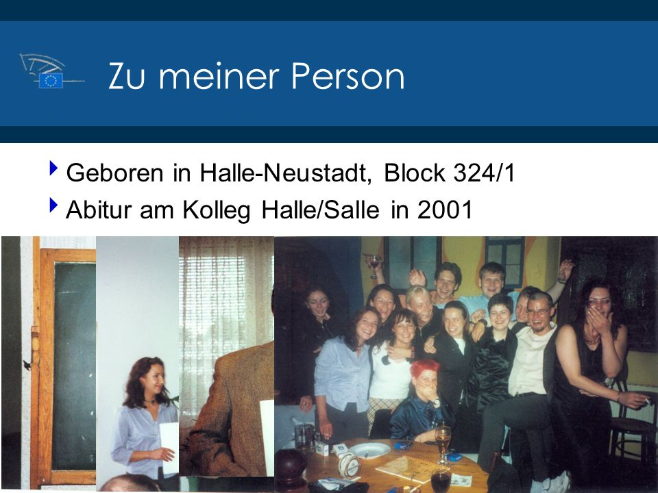 Zu meiner Person Geboren in Halle-Neustadt, Block 324/1