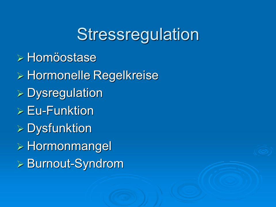 Stressregulation Homöostase Hormonelle Regelkreise Dysregulation