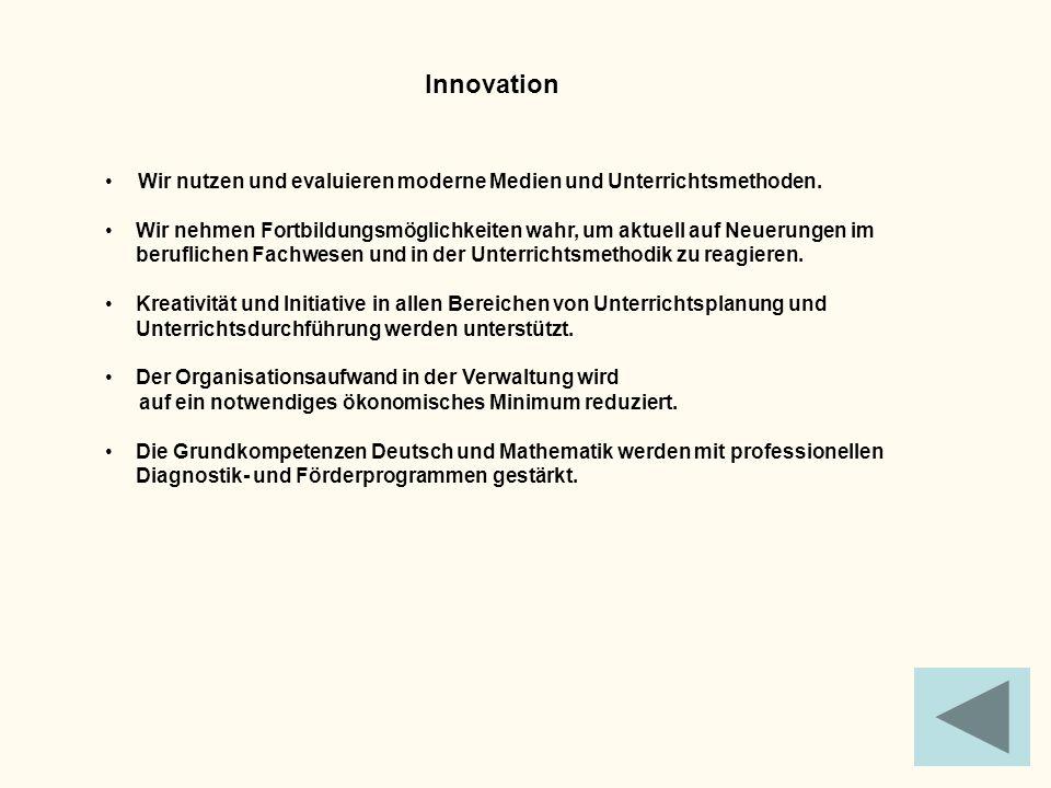 Innovation Wir nutzen und evaluieren moderne Medien und Unterrichtsmethoden.