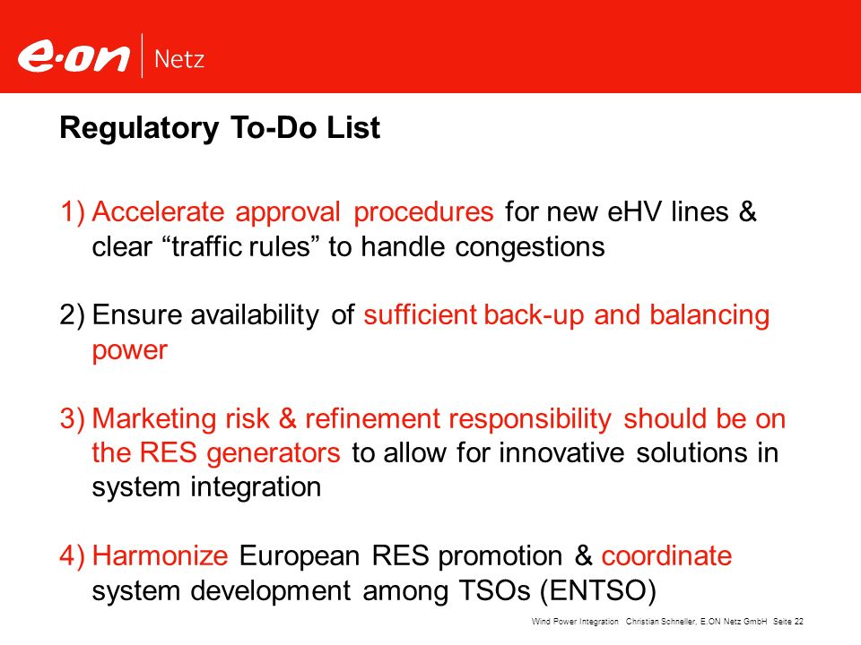 Regulatory To-Do List Accelerate approval procedures for new eHV lines & clear traffic rules to handle congestions.
