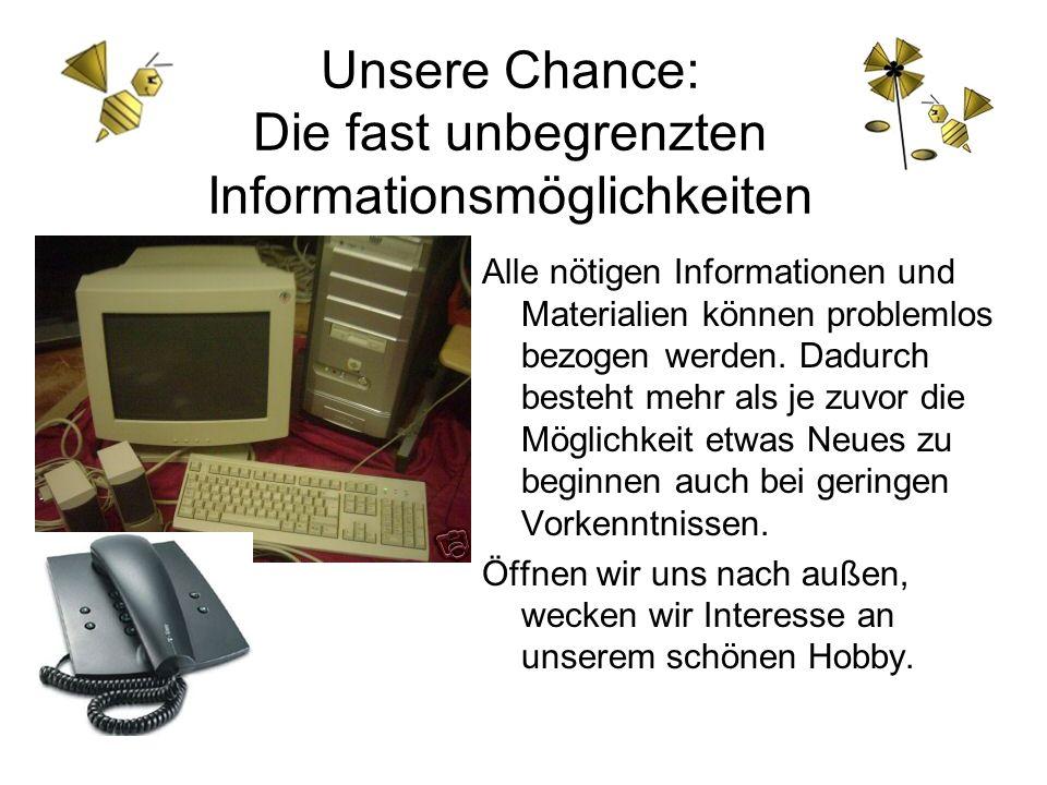 Unsere Chance: Die fast unbegrenzten Informationsmöglichkeiten