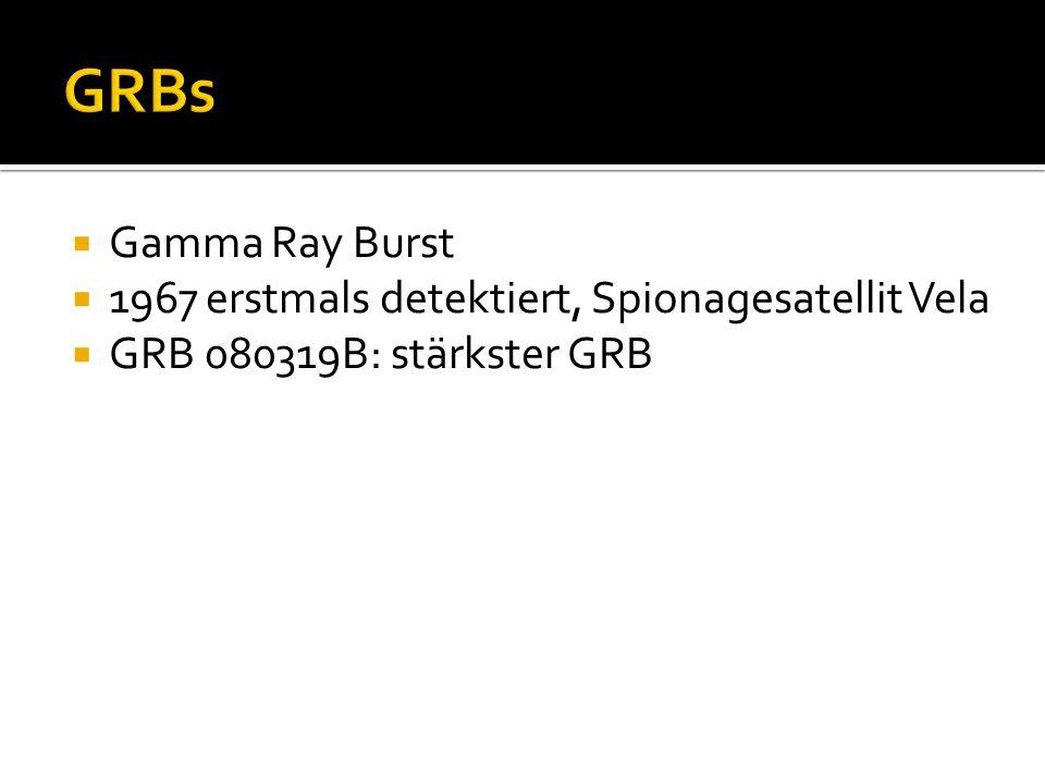 GRBs Gamma Ray Burst 1967 erstmals detektiert, Spionagesatellit Vela