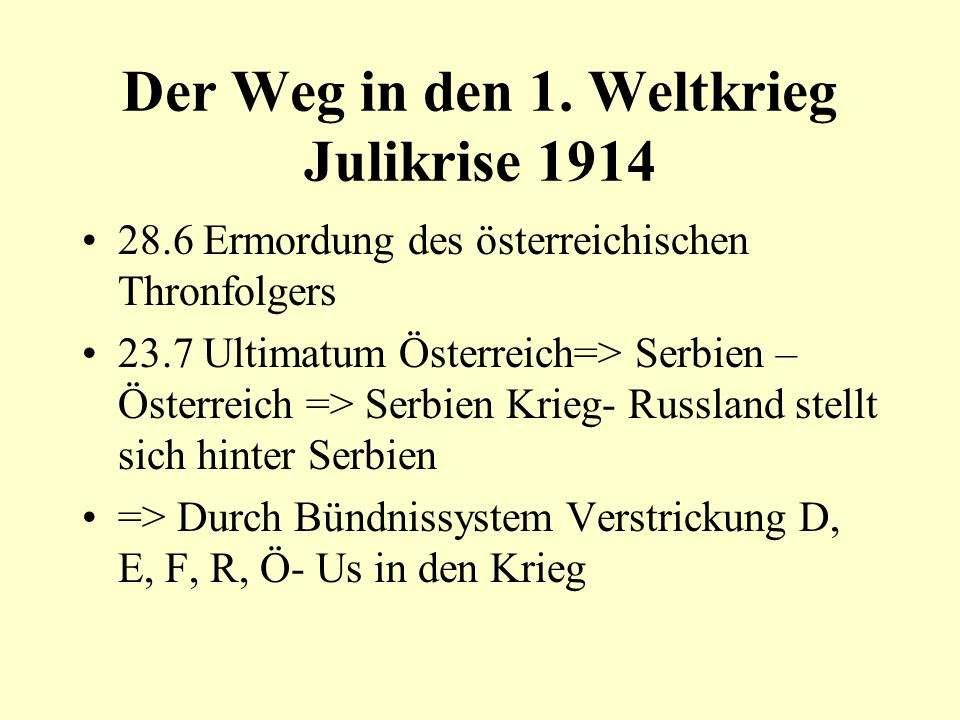 Der Weg in den 1. Weltkrieg Julikrise 1914