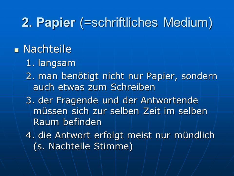 2. Papier (=schriftliches Medium)