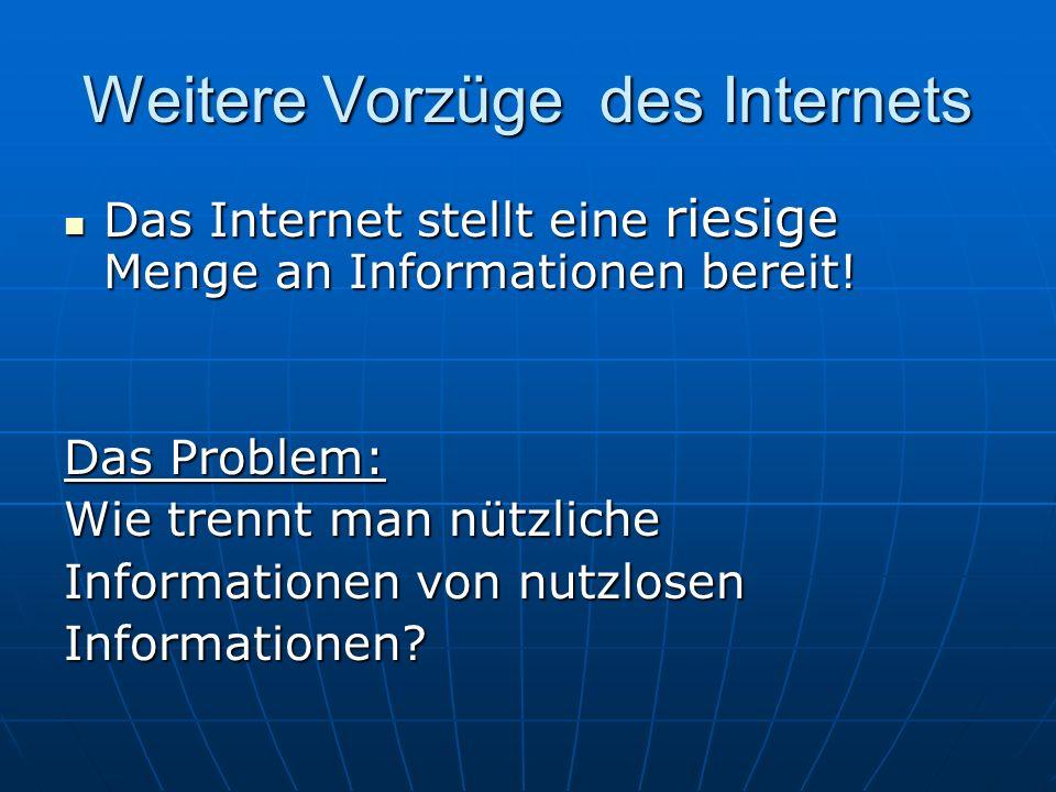 Weitere Vorzüge des Internets
