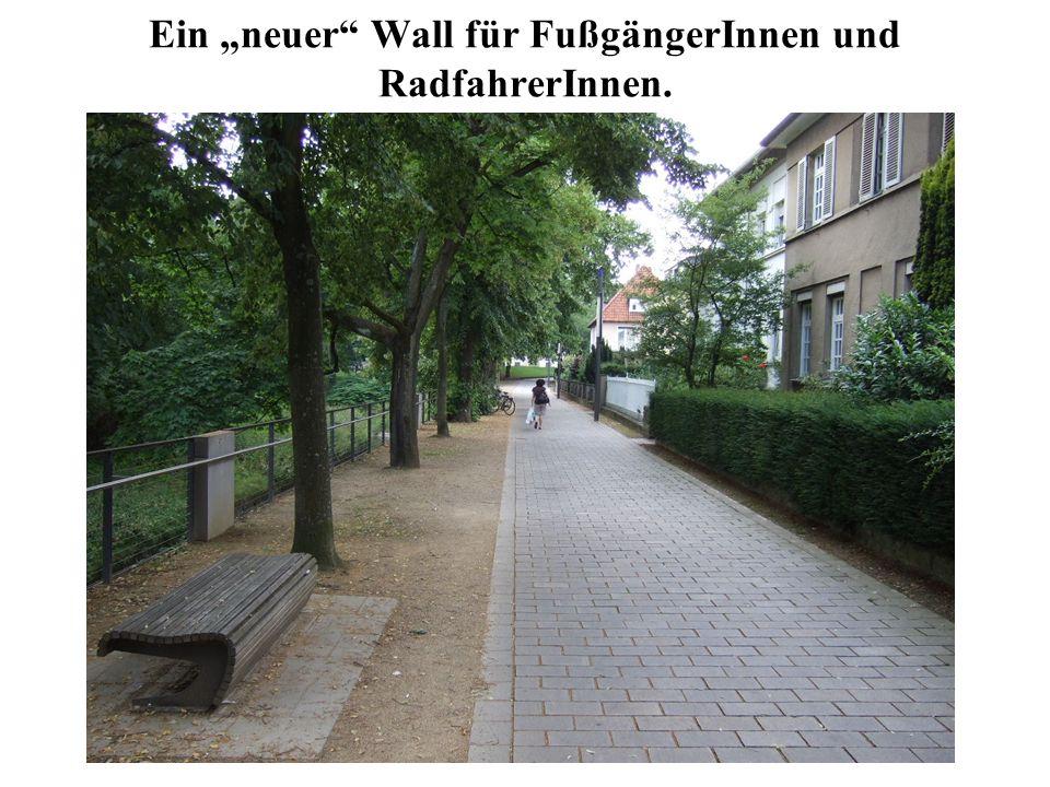 """Ein """"neuer Wall für FußgängerInnen und RadfahrerInnen."""
