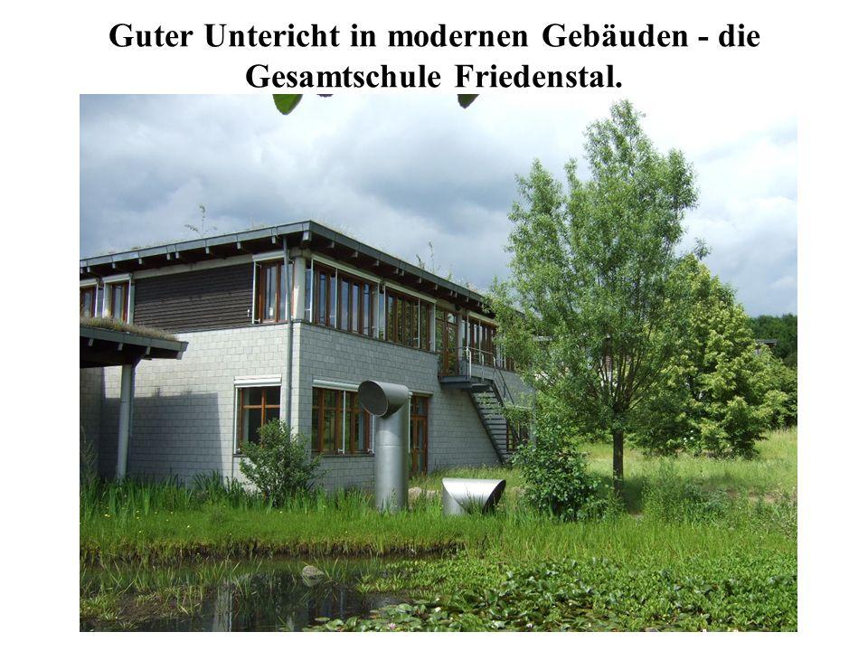 Guter Untericht in modernen Gebäuden - die Gesamtschule Friedenstal.