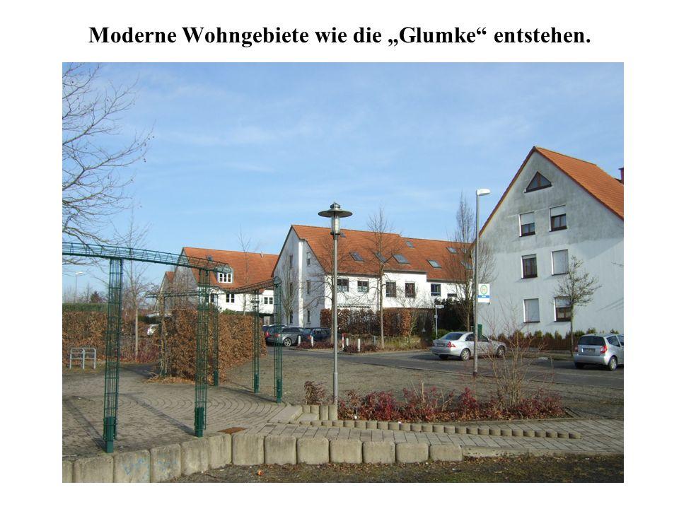 """Moderne Wohngebiete wie die """"Glumke entstehen."""